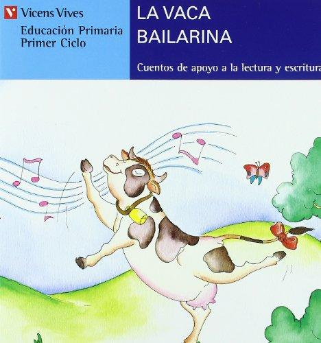 La Vaca Bailarina (Serie Azul): 9 (Cuentos de Apoyo. serie Azul)