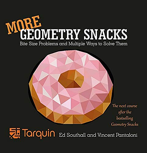 More Geometry Snacks: Bite Size Problems and How to Solve Them (English Edition)