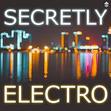 Secretly Electro