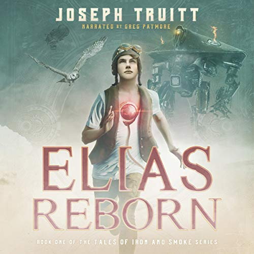 Elias Reborn Audiobook By Joseph Truitt cover art