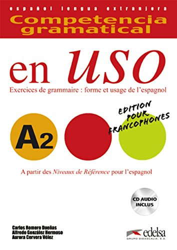 Competencia gramatical en uso A2 - libro del alumno +CD - Versión francesa (Gramática - Jóvenes Y Adultos - Competencia Gramatical En Uso - Nivel A2)