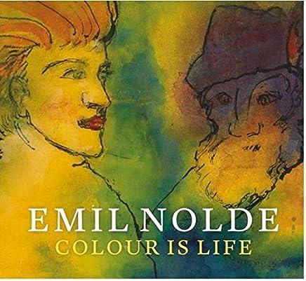 Emil Nolde: Colour Is Life
