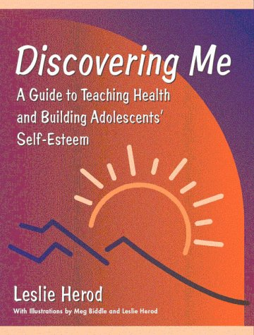 Discovering Me: A Guide to Teaching Health and Building Adolescents' Self-Esteem
