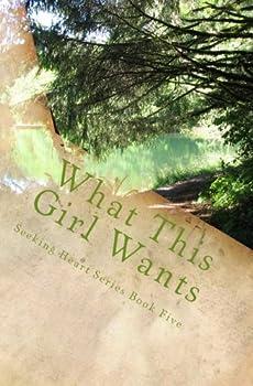 Paperback What This Girl Wants (Seeking Heart Teen Series) (Volume 5) Book