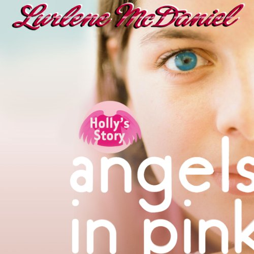 Angels in Pink: Holly's Story audiobook cover art