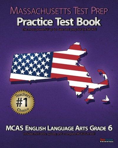Massachusetts Test Prep Practice Test Book Mcas English Language Arts Grade 6