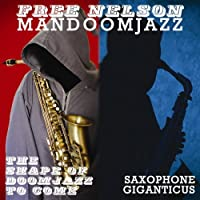 Shape of Doomjazz to Come + Saxophone Giganticus