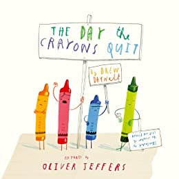 The Day The Crayons Quit by [Drew Daywalt, Oliver Jeffers]