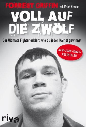 Voll auf die Zwölf: Der Ultimate Fighter erklärt, wie du jeden Kampf gewinnst