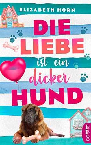 Buchseite und Rezensionen zu 'Die Liebe ist ein dicker Hund' von Elizabeth Horn