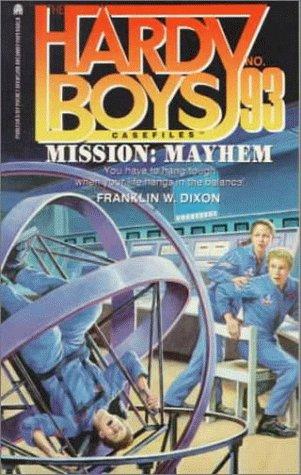 Mission: Mayhem (Hardy Boys Casefiles, Band 93)