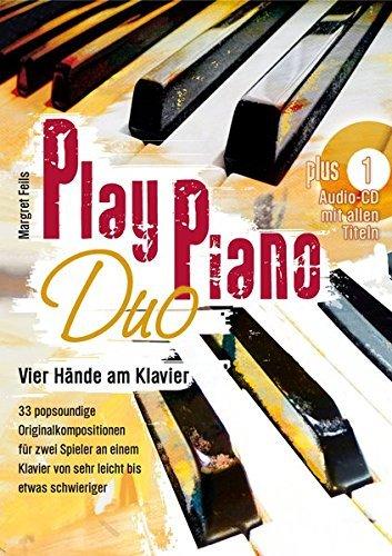 Play Piano Duo mit CD: Vier Hände am Klavier 33 popsoundige Originalkompositionen für zwei Spieler an einem Klavier von sehr leicht bis etwas schwieriger by Margret Feils (2013-06-01)