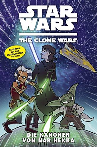 Star Wars - The Clone Wars, Band 8: Die Kanonen von Nar Hekka [Kindle Edition]