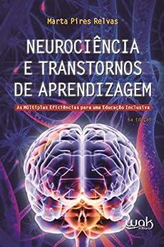 Neurociência e transtornos de aprendizagem por [Marta Pires Relvas, Wak]