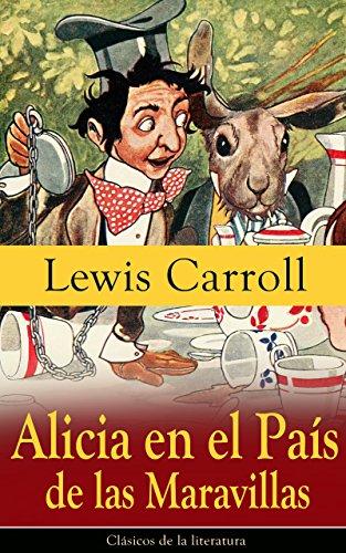 Alicia en el País de las Maravillas: Clásicos de la literatura ...