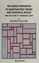 Large N Expansion In Quantum Field Theory And Statistical Physics, The: From Spin Systems To 2-dimensional Gravity