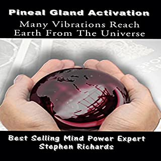 Pineal Gland Activation: Many Vibrations Reach Earth from the Universe audiobook cover art