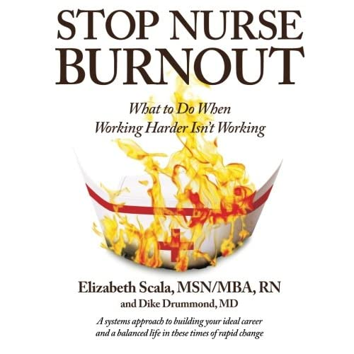 9 Out Of 10 Alaska Nurses Say Theyve Seen Or Felt >> Stop Nurse Burnout What To Do When Working Harder Isn T Working