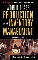 World Class Production and Inventory Management (The Oliver Wight Companies)
