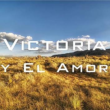 Victoria Y El Amor