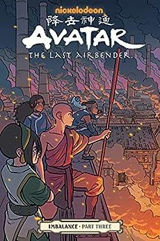Avatar: The Last Airbender--Imbalance Part Three (Avatar: the Last Airbender - Imbalance Book 3) by [Faith Erin Hicks, Bryan Konietzko, Michael Dante DiMartino, Peter Wartman, Adele Matera]