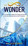 The 8th Wonder: How to Exploit the Magic of Compound Interest in the Stock Market and Live off Dividends