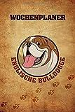 Wochenplaner Englische Bulldogge: 6x9 jahresunabhängiger Kalender zum selbst Ausfüllen, Ideal als Terminplaner für Hundeliebhaber und Hundetrainer, ......