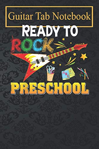 Guitar Notebook: I'm Ready To Rock Preschool Back To School Guitar Electric Blank Sheet Music For Guitar over 100 Pages With Chord Boxes