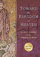 Toward the Kingdom of Heaven (Sermon on the Mount)