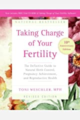 Taking Charge of Your Fertility, 10th Anniversary Edition: The Definitive Guide to Natural Birth Control, Pregnancy Achievement, and Reproductive Health Paperback