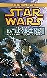 Battle Surgeons: Star Wars Legends (Medstar, Book I) (Star Wars - Legends)