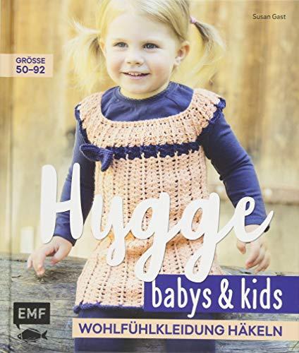 Hygge Babys und Kids – Wohlfühlkleidung häkeln