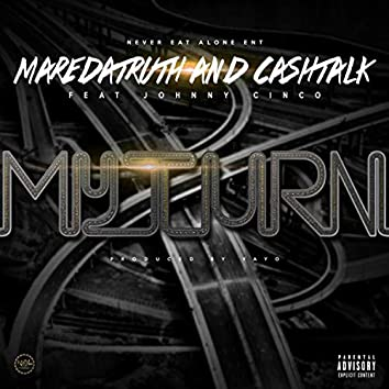 My Turn (feat. Johnny Cinco)