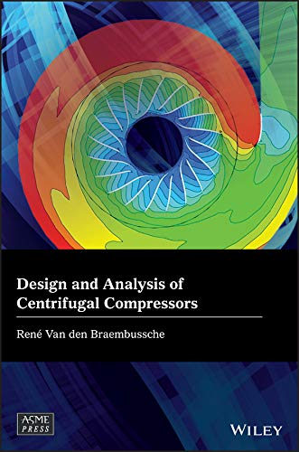 Design and Analysis of Centrifugal Compressors (Wiley-ASME Press Series)