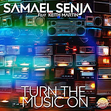 Turn the Music On (feat. Keith Martin)