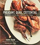 Pheasant, Quail, Cottontail: Upland Birds and...