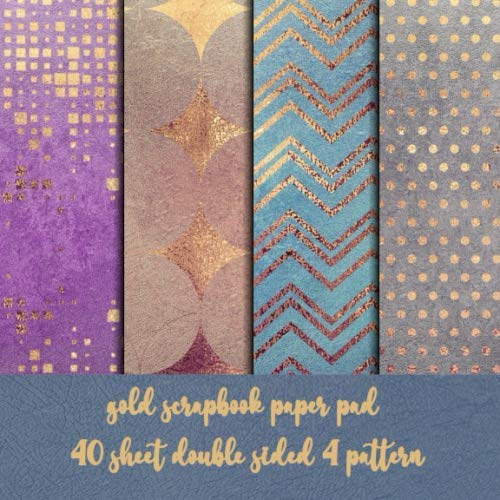 gold scrapbook paper pad 40 sheet design with double sided 4 pattern: 8x8 scrapbooking kit DIY crafting - origami - decoupage - paper craft - ... - Decorative crafting Paper for Card Making