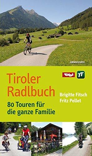 Tiroler Radlbuch. 80 Touren für die ganze Familie