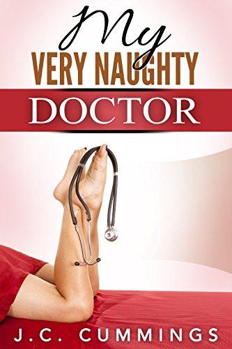 Book: My Very Naughty Doctor (Naughty Men at Work Book 6) by J.C. Cummings
