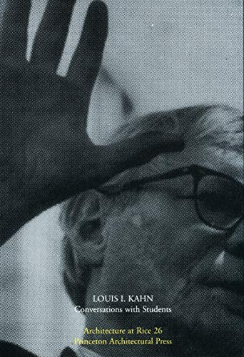 Louis Kahn - Conversations With Students (Architecture at Rice)