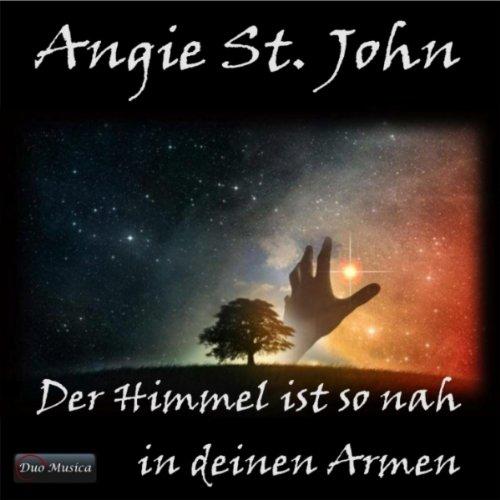 Der Himmel ist so nah in deinen Armen (Originally performed by Angis St. John, Karaoke Version)