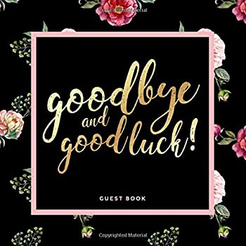 Goodbye and Good Luck! Farewell Party Guest Book | Vintage Pink Floral Theme  Goodbye Message Book for Leaving Coworker Boss Colleague Friend Retirement Party