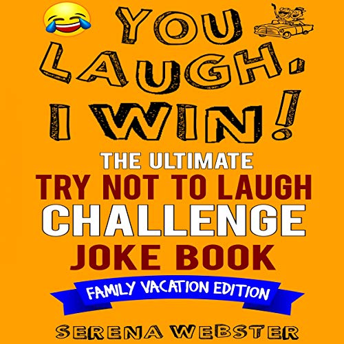 You Laugh, I Win! the Ultimate Try Not to Laugh Challenge Joke Book: Family Vacation Edition - Silly, Clean Road Trip and Travel Jokes - Over 300 Jokes! Titelbild