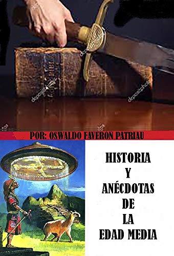 Historias y Anécdotas de la Edad Media (Un Pasado Diferente nº 76) (Spanish Edition)