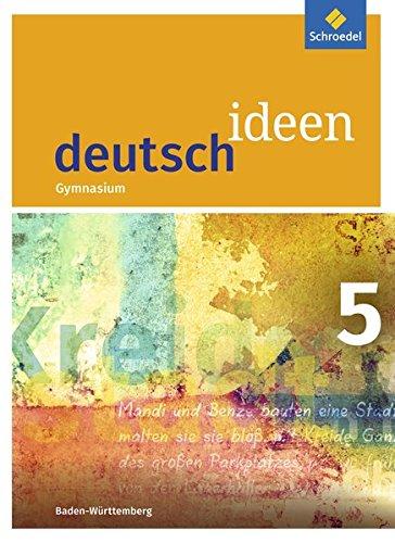 deutsch ideen SI - Ausgabe 2016 Baden-Württemberg: Schülerband 5
