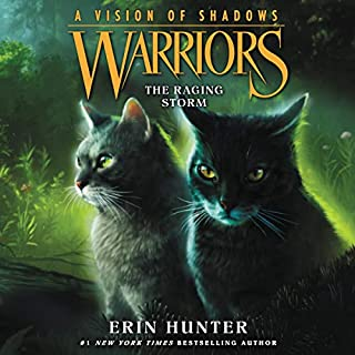 The Raging Storm     Warriors: A Vision of Shadows, Book 6              Written by:                                                                                                                                 Erin Hunter                               Narrated by:                                                                                                                                 MacLeod Andrews                      Length: 8 hrs and 4 mins     2 ratings     Overall 5.0