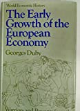 The early growth of the European economy;: Warriors and peasants from the seventh to the twelfth century (World economic history)