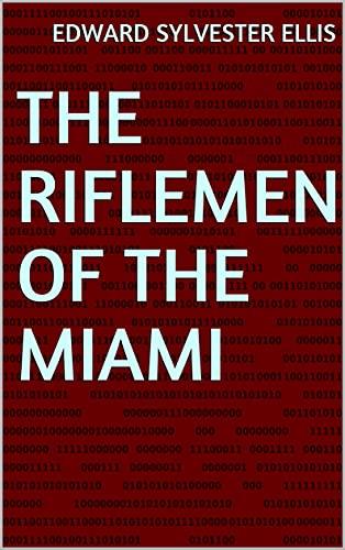 The Riflemen of the Miami (English Edition)