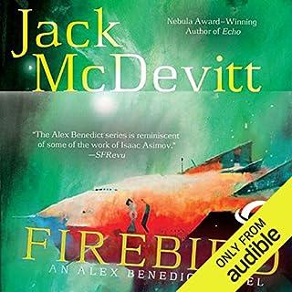Firebird     An Alex Benedict Novel              By:                                                                                                                                 Jack McDevitt                               Narrated by:                                                                                                                                 Jennifer Van Dyck                      Length: 11 hrs and 40 mins     373 ratings     Overall 4.2