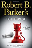 Image of Robert B. Parker's Fool Me Twice (A Jesse Stone Novel)